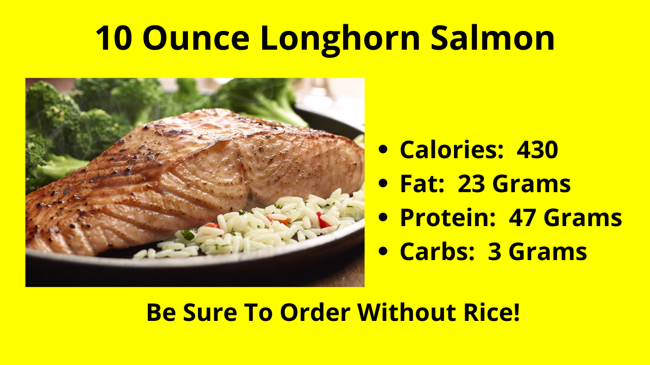 The 10 Ounce Longhorn Salmon! Be sure to order this salmon without rice!
