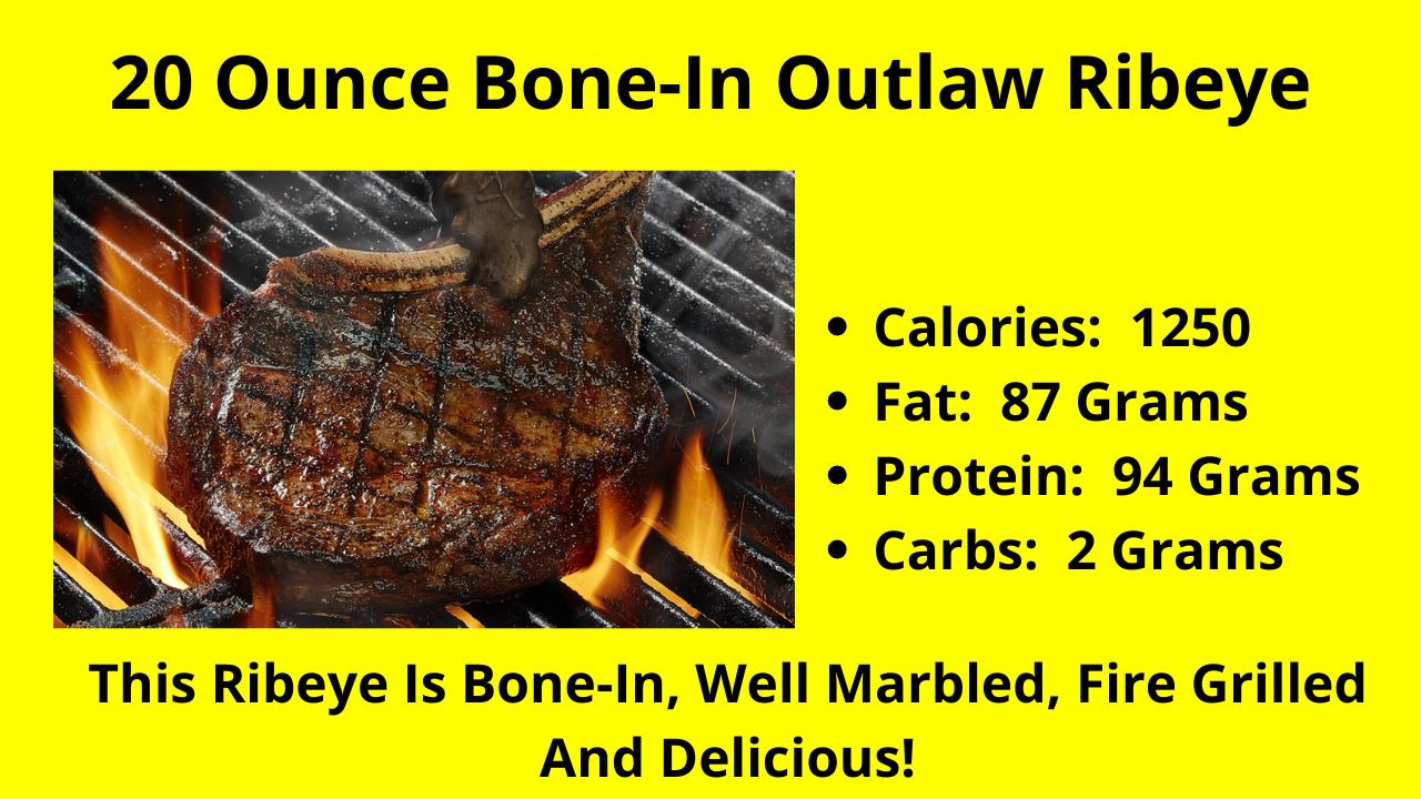 The 20 Ounce Bone-In Outlaw Ribeye!