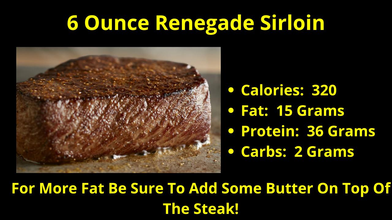 The 6 Ounce Renegade Sirloin!