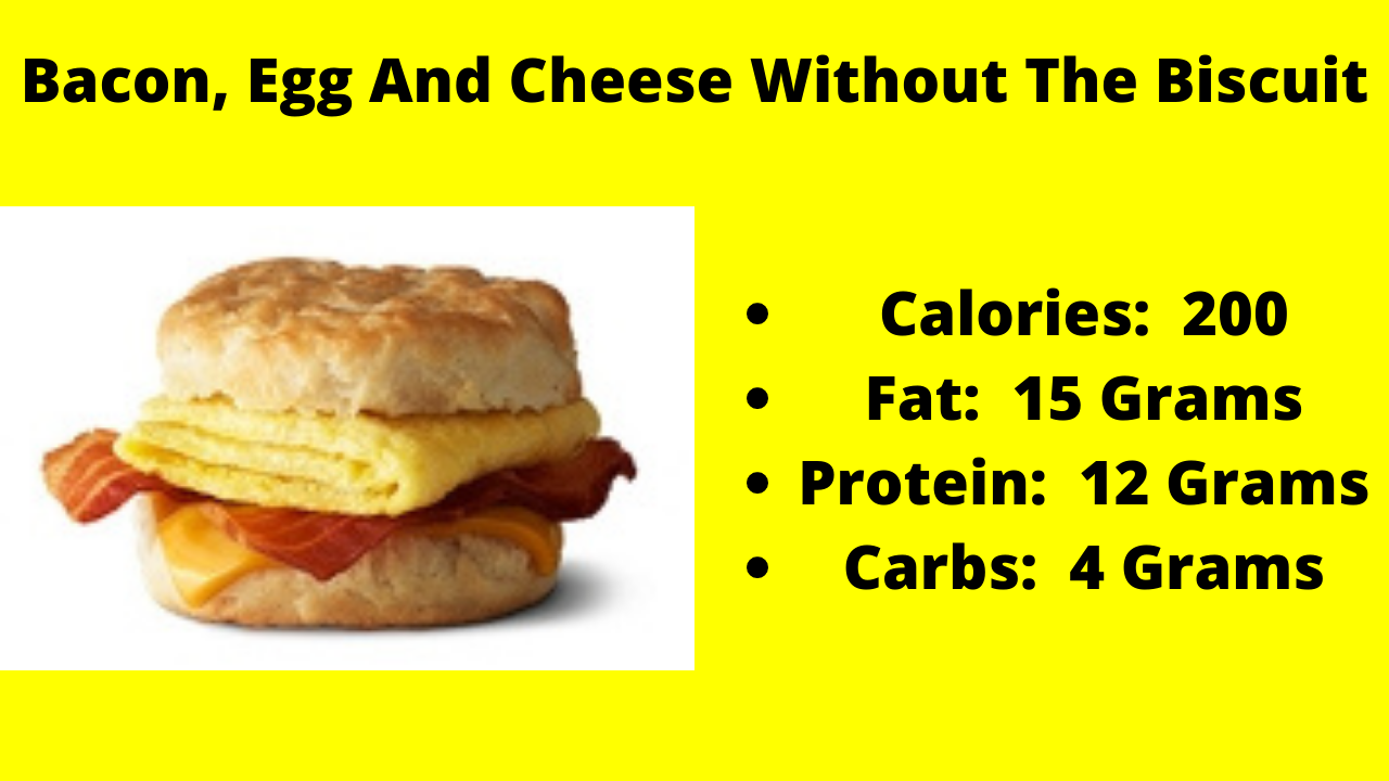 Here Are The Nutritional Numbers For The Bacon, Egg And Cheese Without The Biscuit!