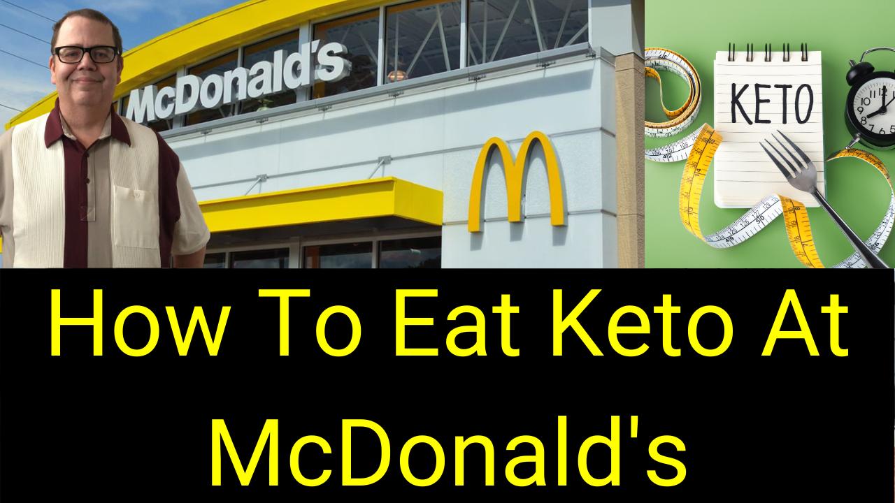 How To Eat Keto At McDonald's | Fast Food Ketogenic Menu Options
