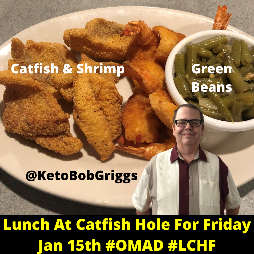 Lunch At Catfish Hole On Friday January 15th For My LCHF OMAD Meal!