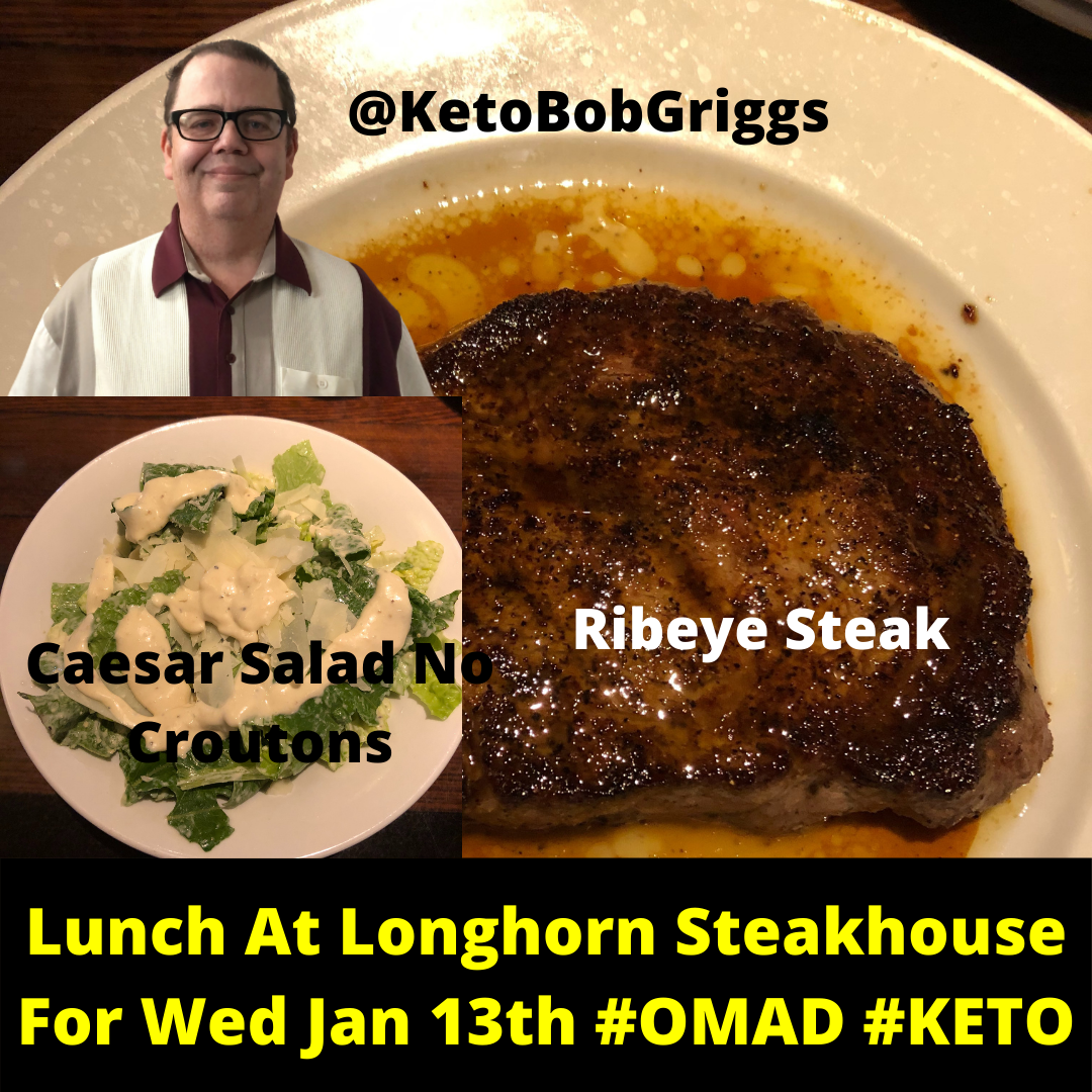 Lunch At Longhorn Steakhouse - OMAD Keto Meal On January 13, 2021
