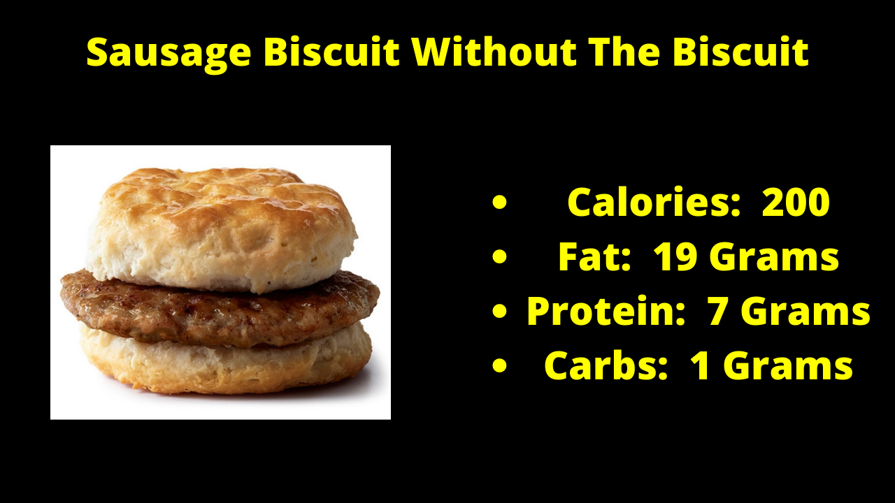 Here Are The Nutritional Numbers For The Sausage Biscuit Without The Biscuit!