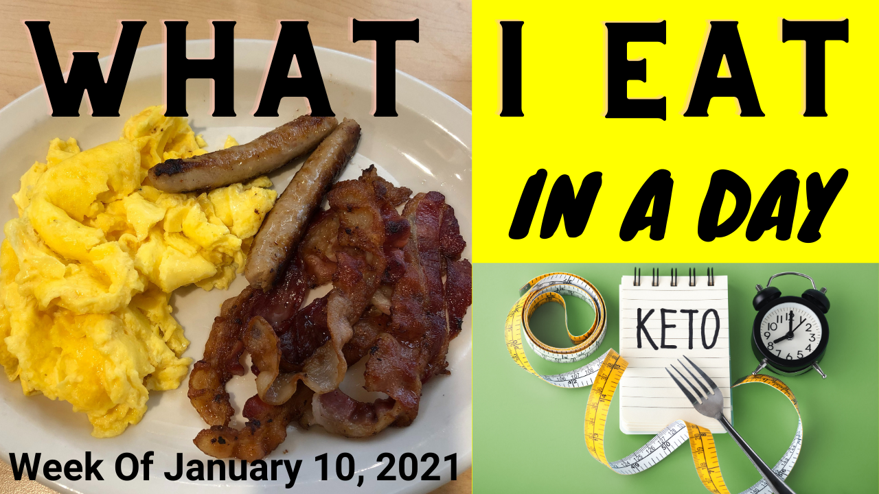 What I Eat In A Day For The Week Of January 10, 2021