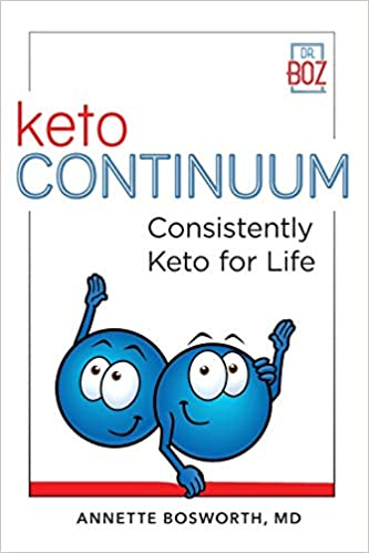 ketoCONTINUUM - By Dr Annette Bosworth Dr Boz - Consistently Keto Diet For Life